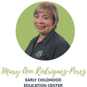 Mary Ann Rodriguez Perez Early Childhood
