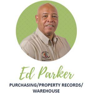 Ed Parker, Purchasing, Property Records and Warehouse