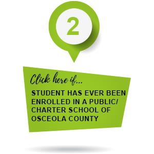 Click here is student has ever been enrolled in a public/charter school of Osceola County