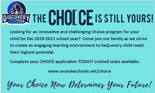 The choice is still yours. Complete your choice application today. Limited seats available. osceolaschools.net/choice