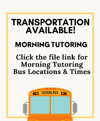 "yellow bus ""morning tutoring transportation available"""