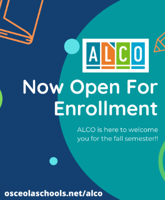 ALCO Now Open for Enrollment ALCO is here to welcome you for the fall semester! osceolaschools.alco