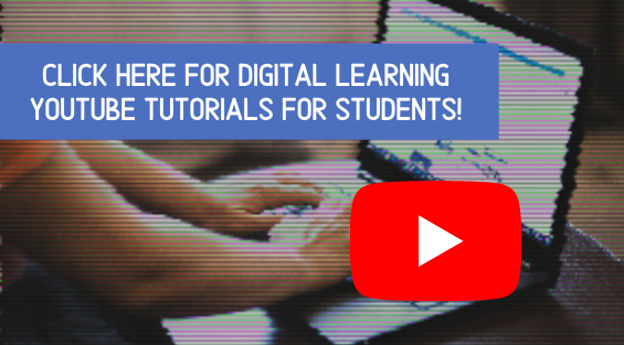 Click here for digital learning youtube tutorials for students