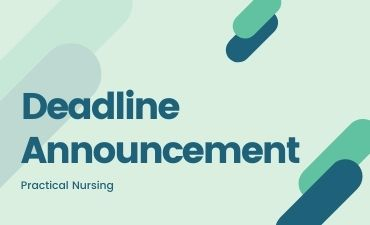 deadline announcement for practical nursing