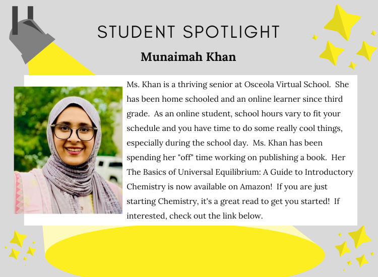 Ms. Khan is a thriving senior at Osceola Virtual School.  She has been home schooled and an online learner since third grade.